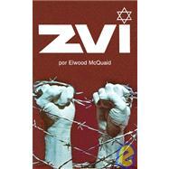 Zvi by McQuaid, Elwood, 9780915540624