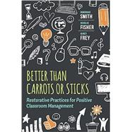 Better Than Carrots or Sticks by Dominique Smith, 9781416620624