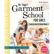 Ms. Figgy's Garment School for Girls by Figueroa, Shelly, 9781617450624