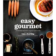 Easy Gourmet Awesome Recipes Anyone Can Cook by Le, Stephanie, 9781624140624