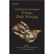 The Oxford India Anthology of Telugu Dalit Writing by Purushotham; Ramaswamy, Gita; Shyamala, Gogu; Krishnan, Mini, 9780199460625