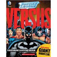 Justice League: Versus by Sazaklis, John; Foxe, Steve, 9780545890625