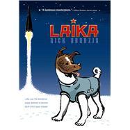 Laika by Abadzis, Nick; Abadzis, Nick, 9781250050625