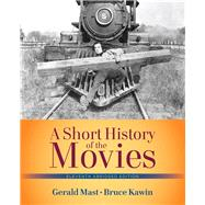Short History of the Movies, A  , Abridged Edition by Mast, Gerald; Kawin, Bruce, 9780205210626