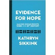 Evidence for Hope by Sikkink, Kathryn, 9780691170626