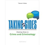 Taking Sides: Clashing Views in Crime and Criminology by Hickey, Thomas, 9781259670626