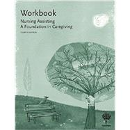 Workbook for Nursing Assisting: A Foundation in Caregiving by Diana L. Dugan, RN, 9781604250626