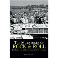 The Milestones of Rock & Roll The Events that Changed the History of Music by Assante, Ernesto, 9788854410626
