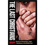 The Last Christians by Knapp, Andreas; Howe, Sharon, 9780874860627