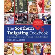 The Southern Tailgating Cookbook by Mathis, Taylor, 9781469610627