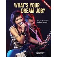 What's Your Dream Job? by Rowe, Brooke, 9781634700627