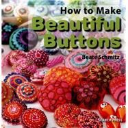 Beautiful Buttons by Schmitz, Beate, 9781782210627
