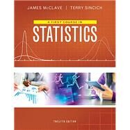 A First Course in Statistics by McClave, James T.; Sincich, Terry T, 9780134080628