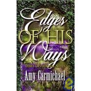 Edges of His Ways by Carmichael, Amy, 9780875080628