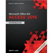 Shelly Cashman Series Microsoft Office 365 & Access 2016 Intermediate by Pratt, Philip J.; Last, Mary Z., 9781305870628