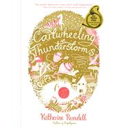 Cartwheeling in Thunderstorms by Rundell, Katherine; Castrillón, Melissa, 9781442490628