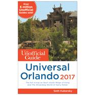 The Unofficial Guide to Universal Orlando 2017 by Kubersky, Seth, 9781628090628