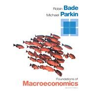 Foundations of Macroeconomics, 7/e by Bade; Parkin, 9780133460629