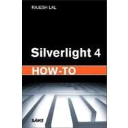 Silverlight 4 How-To by Lal, Rajesh, 9780672330629