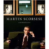 Martin Scorsese: A Retrospective by Shone, Tom, 9781419710629