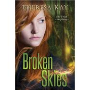 Broken Skies by Kay, Theresa, 9781477820629