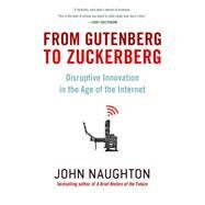 From Gutenberg to Zuckerberg by NAUGHTON, JOHN, 9781623650629