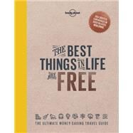 The Best Things in Life Are Free by Lonely Planet Publications, 9781760340629