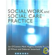 Social Work and Social Care Practice by Ian O'Connor, 9780761940630