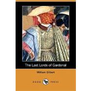 The Last Lords of Gardonal by Gilbert, William, 9781409930631