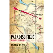 Paradise Field by Ryder, Pamela, 9781573660631
