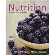 Nutrition An Applied Approach & Modified MasteringNutrition with MyDietAnalysis with Pearson eText -- ValuePack Access Card -- for Nutrition: An Applied Approach Package by Thompson, Janice J.; Manore, Melinda, 9780133880632