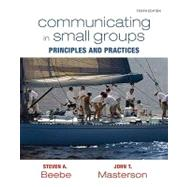 Communicating in Small Groups : Principles and Practices by Beebe, Steven A.; Masterson, John T., 9780205770632