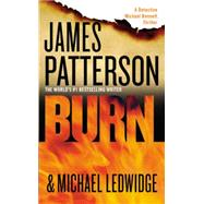 Burn by Patterson, James; Ledwidge, Michael, 9780316410632