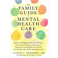 The Family Guide to Mental Health Care by Sederer, Lloyd I., M.D.; Close, Glenn, 9780393710632