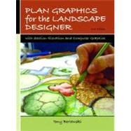 Plan Graphics for the Landscape Designer by Bertauski, Tony, 9780131720633