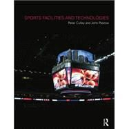 Sports Facilities and Technologies by Culley,Peter, 9781138880634