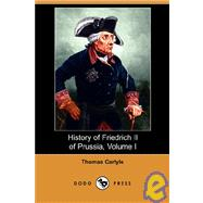 History of Friedrich II of Prussia by Carlyle, Thomas, 9781409900634