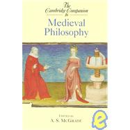 The Cambridge Companion to Medieval Philosophy by Edited by A. S. McGrade, 9780521000635