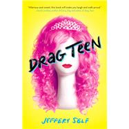 Drag Teen by Self, Jeffery, 9781338160635