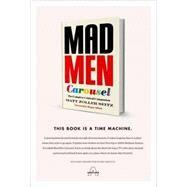 Mad Men Carousel by Seitz, Matt Zoller; Abbott, Megan; Dalton, Max, 9781419720635