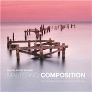 Mastering Composition: The Definitive Guide for Photographers by Garvey-williams, Richard, 9781781450635