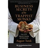 Business Secrets of the Trappist Monks by Turak, August, 9780231160636