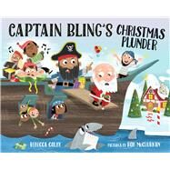 Captain Bling's Christmas Plunder by Colby, Rebecca; McClurkan, Rob, 9780807510636