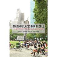Making Places for People: 12 Questions Every Designer Should Ask by Johnson Coffin; Christie, 9781138860636