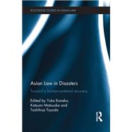 Asian Law in Disasters: Toward a Human-Centered Recovery by Kaneko; Yuka, 9781138930636