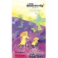 The 826 Quarterly, Volume 22 by Unknown, 9781934750636
