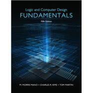 Logic & Computer Design Fundamentals by Mano, M. Morris R.; Kime, Charles R.; Martin, Tom, 9780133760637