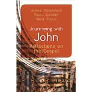Journeying With John by Woodward, James; Gooder, Paula; Pryce, Mark, 9780664260637
