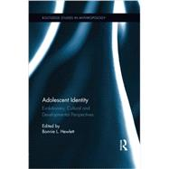 Adolescent Identity: Evolutionary, Cultural and Developmental Perspectives by Hewlett; Bonnie Lynn, 9781138920637