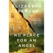 No Place for an Angel by Spencer, Elizabeth, 9781631490637